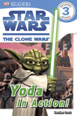 DK Readers L3: Star Wars: The Clone Wars: Yoda in Action! (Enhanced Edition) - Heather Scott