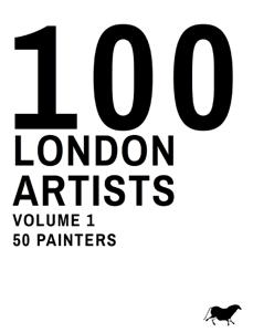 100 London Artists - Edward Lucie-Smith, Zavier Ellis & Elizabeth Beecher Publishing pdf download
