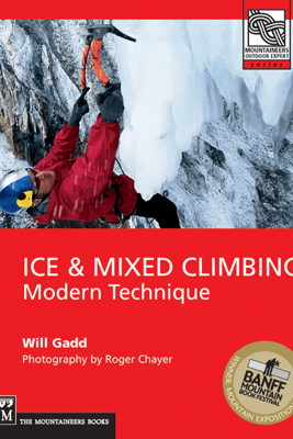Ice and Mixed Climbing - Will Gadd
