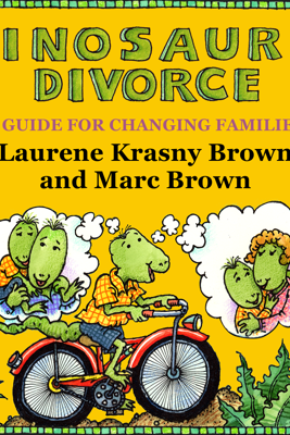 Dinosaurs Divorce: A Guide for Changing Families - Laurene Krasny Brown & Marc Brown