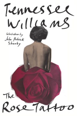 The Rose Tattoo - Tennessee Williams