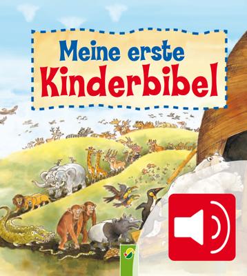 Meine erste Kinderbibel - Zum Lesen und Hören - Schwager & Steinlein Verlag pdf download