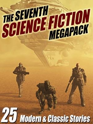 The Seventh Science Fiction Megapack - Robert Silverberg, Arthur C. Clarke, Marion Zimmer Bradley, Lawrence Watt-Evans & Mike Resnick pdf download