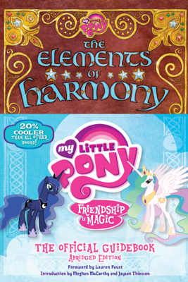 My Little Pony: The Elements of Harmony - Brandon T. Snider