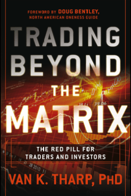 Trading Beyond the Matrix - Van K. Tharp