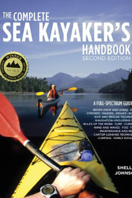 The Complete Sea Kayakers Handbook, Second Edition - Shelley Johnson