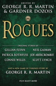 Rogues - George R.R. Martin, Gardner Dozois, Gillian Flynn, Neil Gaiman & Patrick Rothfuss pdf download