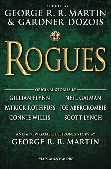 Rogues by George R.R. Martin, Gardner Dozois, Gillian Flynn, Neil Gaiman & Patrick Rothfuss PDF Download