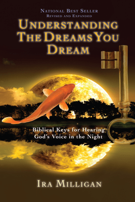 Understanding the Dreams You Dream - Ira Milligan