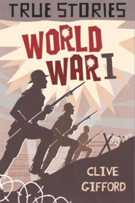 World War One - Clive Gifford