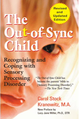 The Out-of-Sync Child - Carol Kranowitz & Lucy Jane Miller