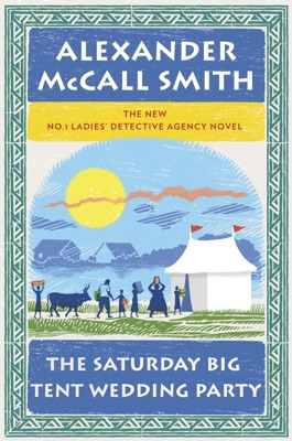The Saturday Big Tent Wedding Party - Alexander McCall Smith pdf download