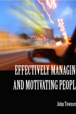 Effectively Managing and Motivating People - John Townsend