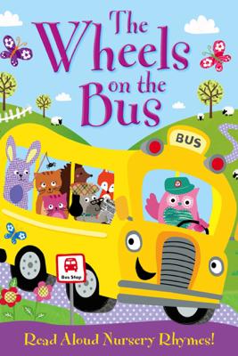 The Wheels on the Bus - Igloo Books Ltd