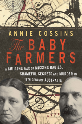 The Baby Farmers - Annie Cossins