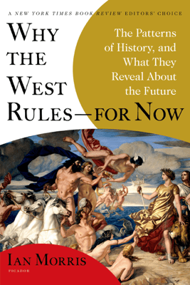 Why the West Rules--for Now - Ian Morris