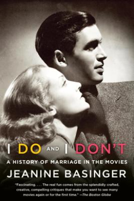 I Do and I Don't - Jeanine Basinger