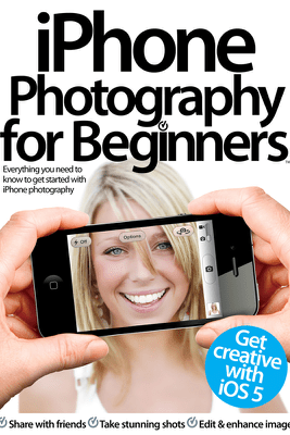 iPhone Photography for Beginners - Imagine Publishing