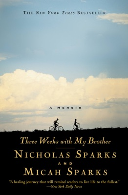 Three Weeks with My Brother - Nicholas Sparks & Micah Sparks pdf download