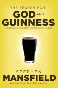 The Search for God and Guinness - Stephen Mansfield pdf download