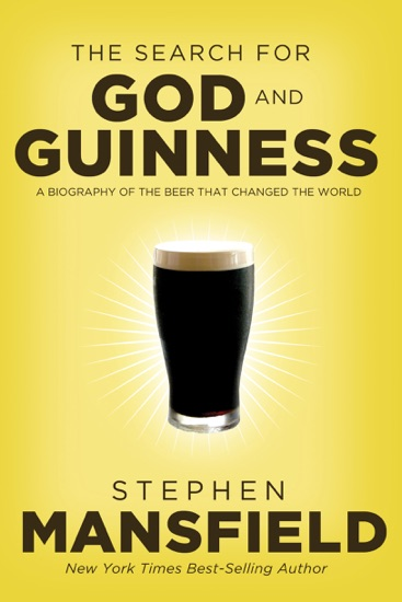 The Search for God and Guinness by Stephen Mansfield PDF Download