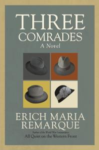 Three Comrades - Erich Maria Remarque & Arthur Wesley Wheen pdf download