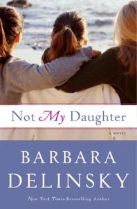 Not My Daughter - Barbara Delinsky pdf download