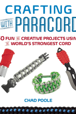 Crafting with Paracord - Chad Poole