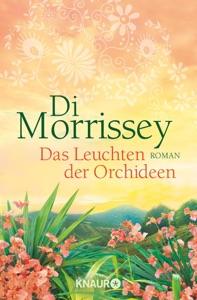 Das Leuchten der Orchideen - Di Morrissey pdf download