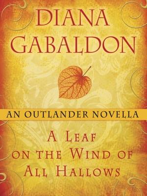 A Leaf on the Wind of All Hallows: An Outlander Novella - Diana Gabaldon pdf download