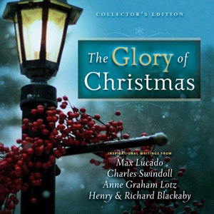 The Glory of Christmas - Max Lucado, Charles R. Swindoll, Anne Graham Lotz, Henry Blackaby & Richard Blackaby pdf download