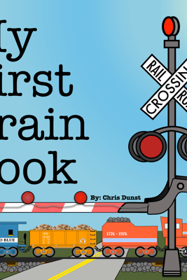 My First Train Book - Chris Dunst