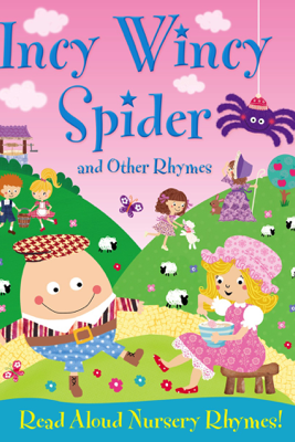 Incy Wincy Spider and Other Rhymes - Igloo Books Ltd