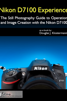 Nikon D7100 Experience - Douglas Klostermann
