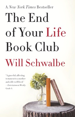 The End of Your Life Book Club - Will Schwalbe pdf download