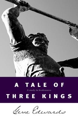 A Tale of Three Kings - Gene Edwards