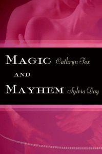Magic and Mayhem - Cathryn Fox & Sylvia Day pdf download