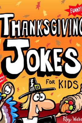 Thanksgiving Jokes for Kids - Riley Weber