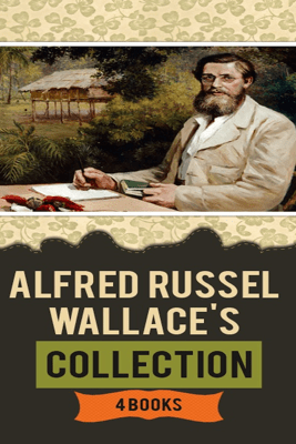 Alfred Russel Wallace's Collection [ 4 books ] - Alfred Russel Wallace