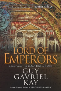 Lord of Emperors - Guy Gavriel Kay pdf download
