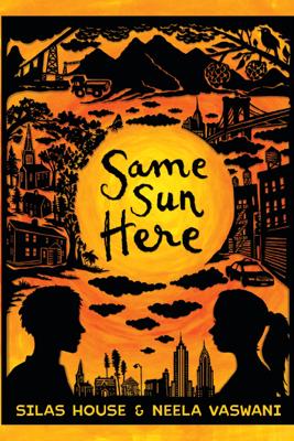 Same Sun Here - Silas House & Neela Vaswani