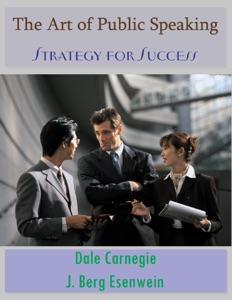 The Art of Public Speaking - Dale Carnegie & J. Berg Esenwein pdf download