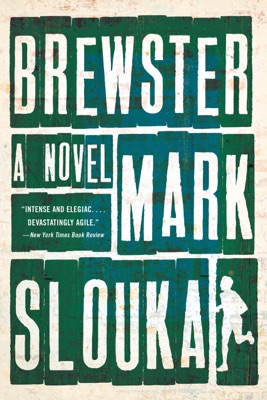 Brewster: A Novel - Mark Slouka pdf download