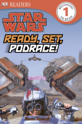 DK Readers L1: Star Wars: Ready, Set, Podrace! (Enhanced Edition) - Simon Beecroft