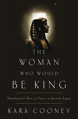 The Woman Who Would Be King - Kara Cooney pdf download
