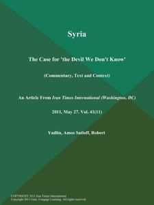 Syria: The Case for 'the Devil We Don't Know' (Commentary, Text and Context) - DC) Iran Times International (Washington & Amos Yadlin pdf download