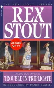 Trouble in Triplicate - Rex Stout pdf download