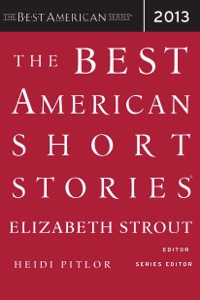The Best American Short Stories 2013 - Elizabeth Strout & Heidi Pitlor pdf download