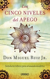 Los cinco niveles del apego - Don Miguel Ruiz pdf download