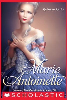 The Royal Diaries: Marie Antoinette, Princess of Versailles - Kathryn Lasky